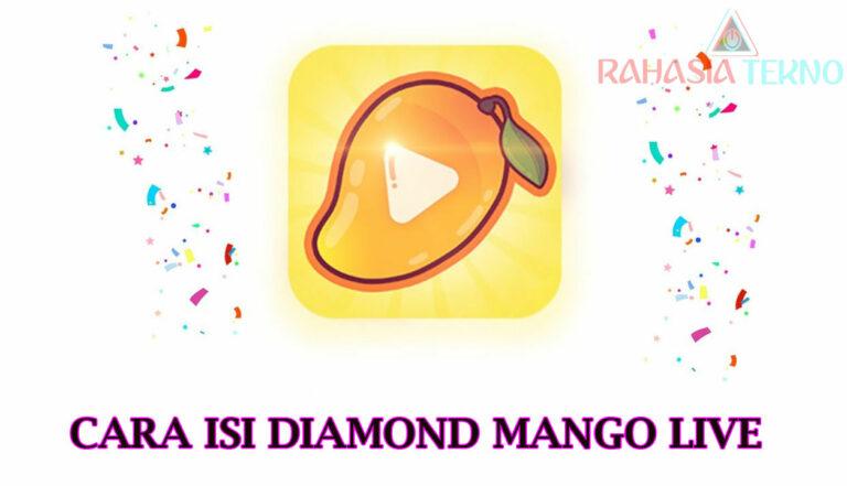 Cara Isi Diamond Mango Live dengan Benar