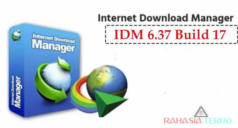 Serial Number IDM 6.37 Build 17 Terbaru